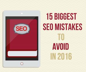 15 biggest SEO mistakes avoid 2016