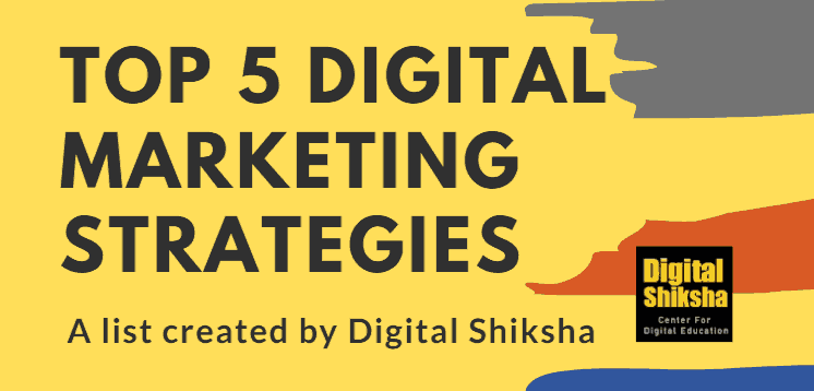 top 5 digital marketing strategies